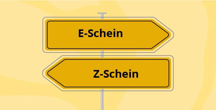 E-Schein oder Z-Schein: die Qual der Wahl
