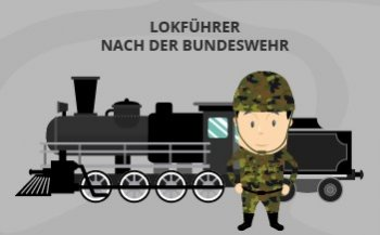 Lokführer werden nach der Bundeswehr