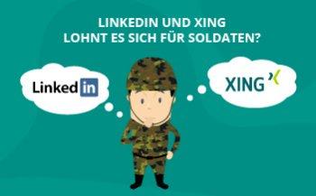 Xing und LinkedIn: Lohnt es sich für Soldaten?